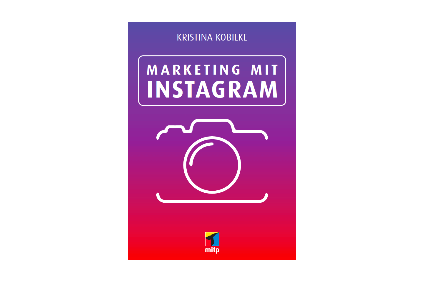 Marketing mit Instagram Buch von Kristina Kobilke